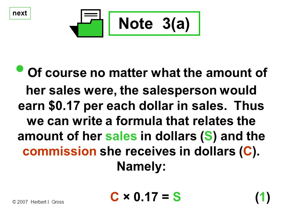 next Note 3(a) Of course no matter what the amount of her sales were, the salesperson would earn $0.17 per each dollar in sales.