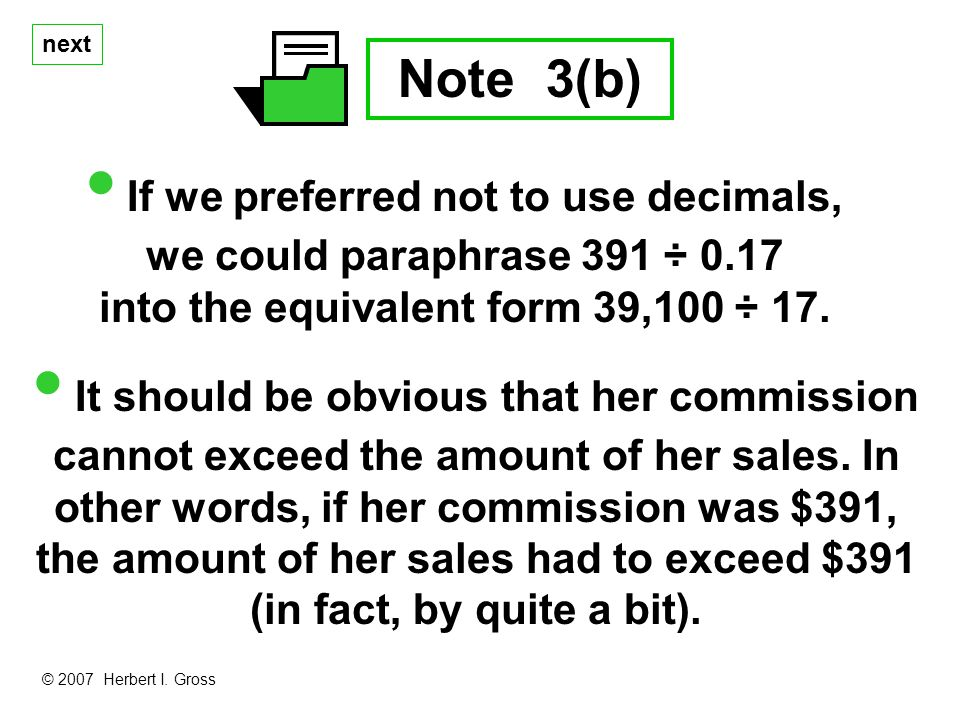 next Note 3(b) If we preferred not to use decimals, we could paraphrase 391 ÷ 0.17 into the equivalent form 39,100 ÷ 17.