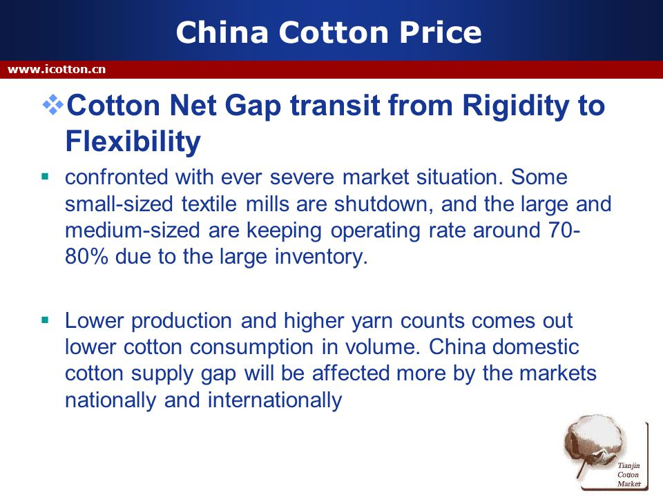 China Cotton Price Cotton Net Gap transit from Rigidity to Flexibility confronted with ever severe market situation.