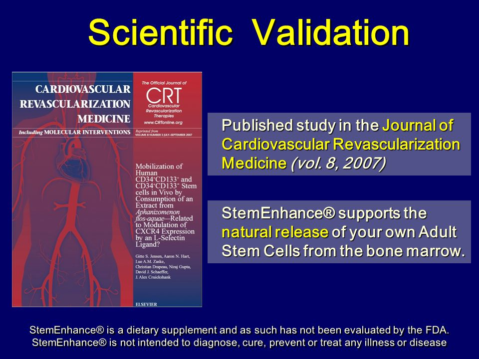 StemEnhance® supports the natural release of your own Adult Stem Cells from the bone marrow. Scientific Validation Published study in the Journal of C