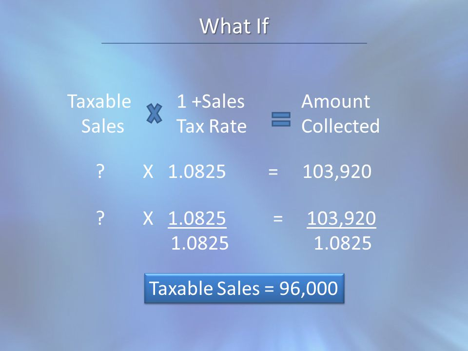 What If Taxable Sales Amount Collected 1 +Sales Tax Rate .