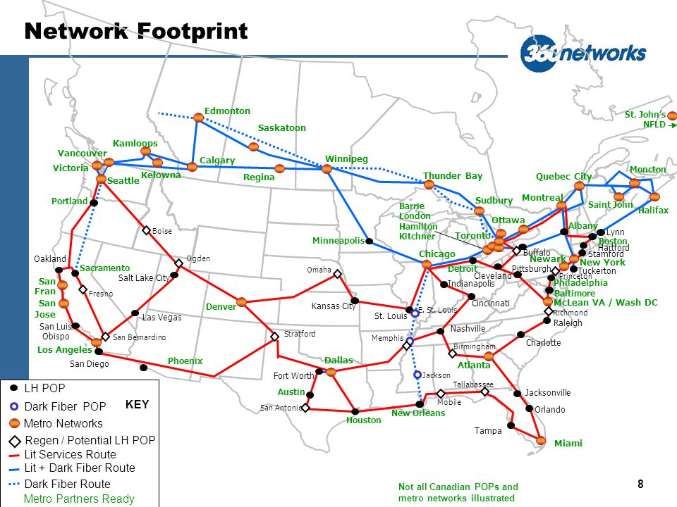 8 Network Footprint Vancouver Los Angeles Seattle Calgary Phoenix Denver Winnipeg Houston Atlanta Chicago Miami Toronto Buffalo Ottawa New York Albany Montreal Boston McLean VA / Wash DC Dallas Edmonton Thunder Bay Sudbury Quebec City Philadelphia New Orleans Austin Stratford Portland Halifax Jacksonville St.