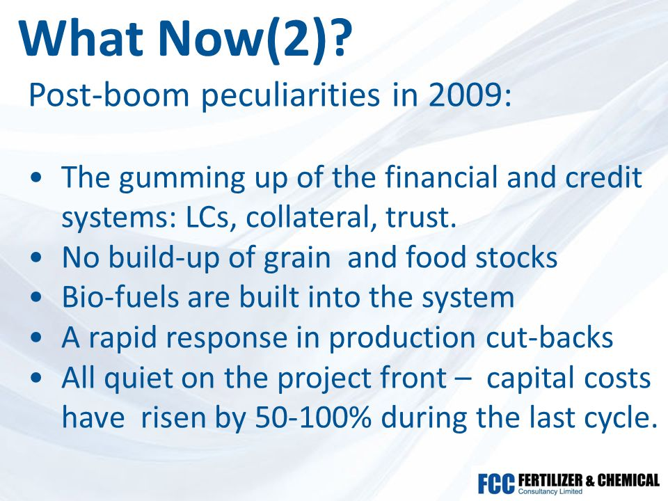 What Now(2)? Post-boom peculiarities in 2009: The gumming up of the financial and credit systems: LCs, collateral, trust. No build-up of grain and foo