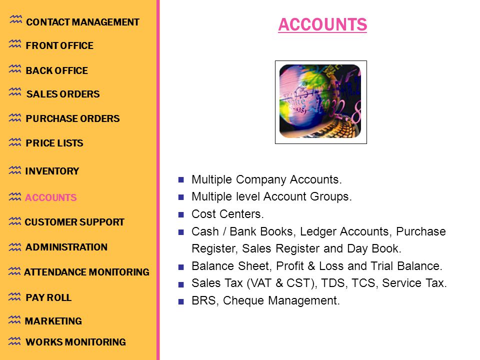 ACCOUNTS Multiple Company Accounts. Multiple level Account Groups.
