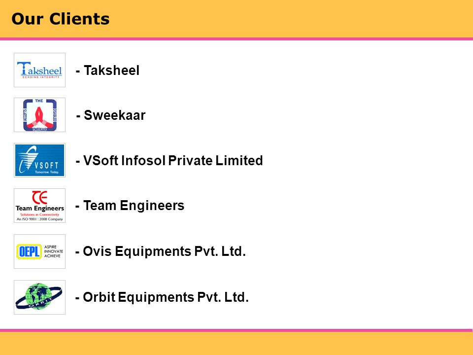 Our Clients - Taksheel - Sweekaar - VSoft Infosol Private Limited - Team Engineers - Ovis Equipments Pvt.