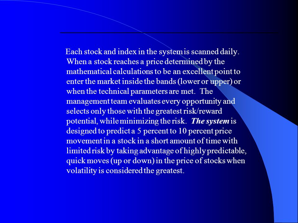 Each stock and index in the system is scanned daily.