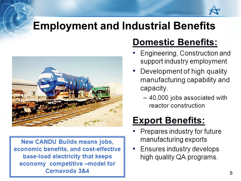 6 Employment and Industrial Benefits Domestic Benefits: Engineering, Construction and support industry employment Development of high quality manufact