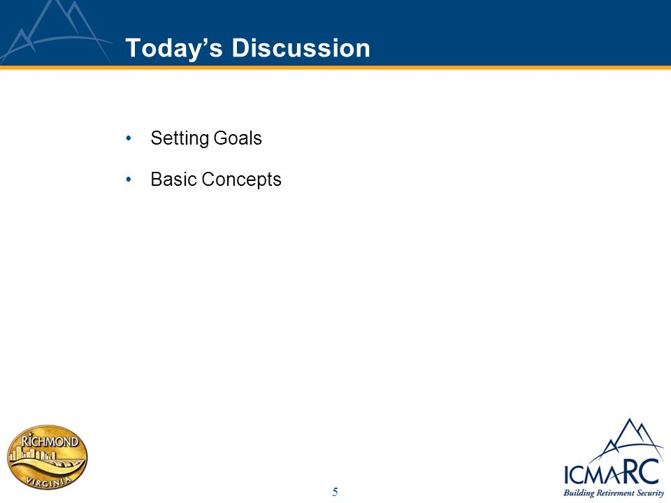 5 Todays Discussion Setting Goals Basic Concepts