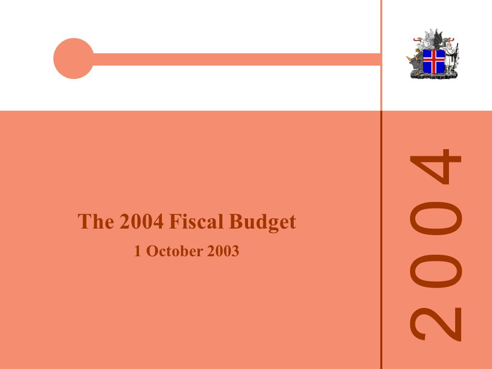 The 2004 Fiscal Budget 1 October 2003