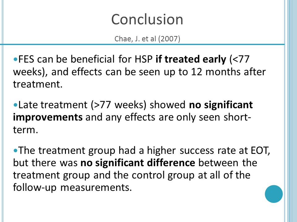 FES can be beneficial for HSP if treated early (<77 weeks), and effects can be seen up to 12 months after treatment. Late treatment (>77 weeks) showed