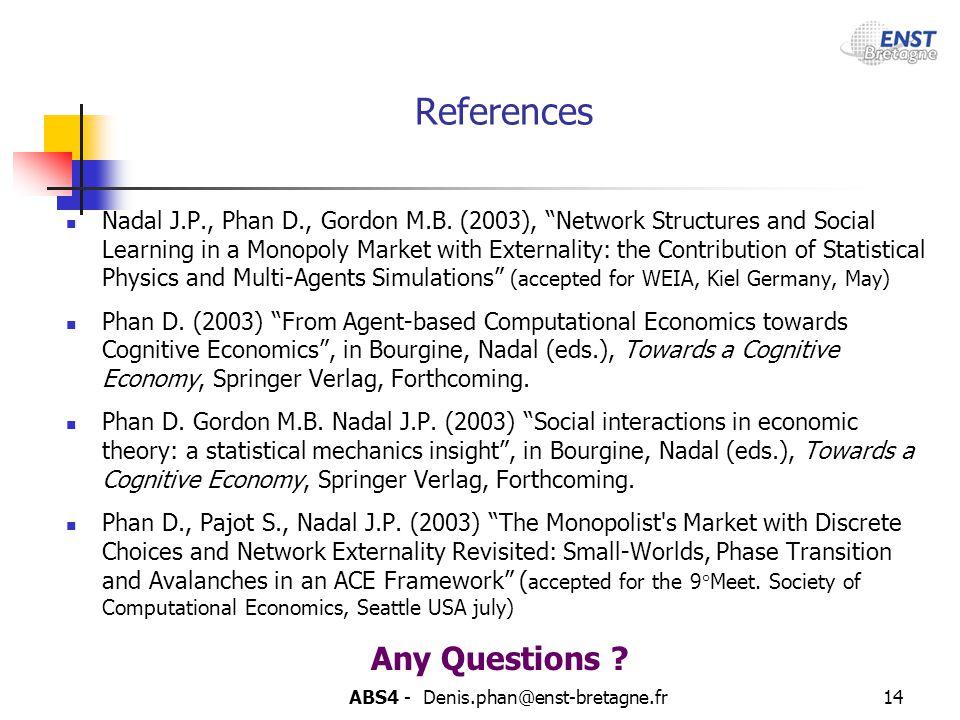 ABS4 - Denis.phan@enst-bretagne.fr14 References Nadal J.P., Phan D., Gordon M.B.
