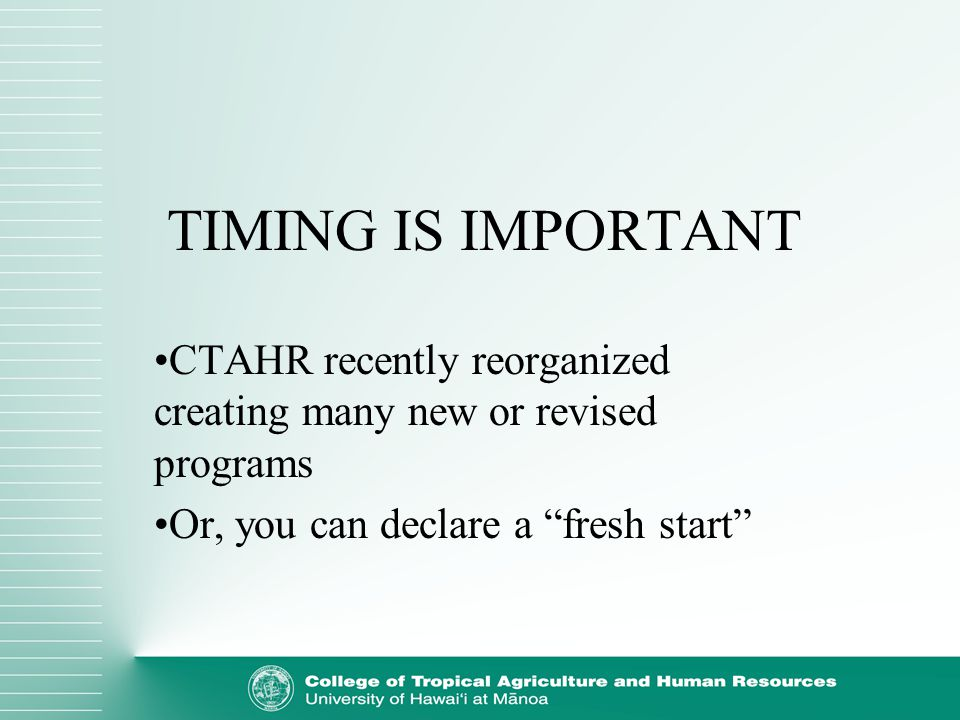 TIMING IS IMPORTANT CTAHR recently reorganized creating many new or revised programs Or, you can declare a fresh start