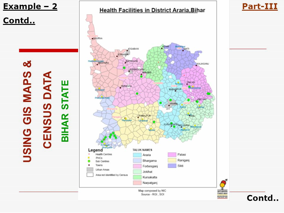 USING GIS MAPS & CENSUS DATA BIHAR STATE Contd.. Example – 2 Contd.. Part-III
