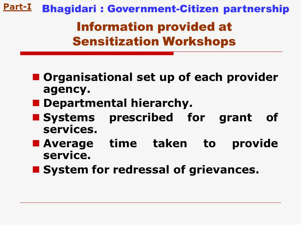 Information provided at Sensitization Workshops Organisational set up of each provider agency.