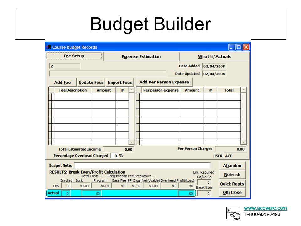 Budget Builder www.aceware.com 1-800-925-2493