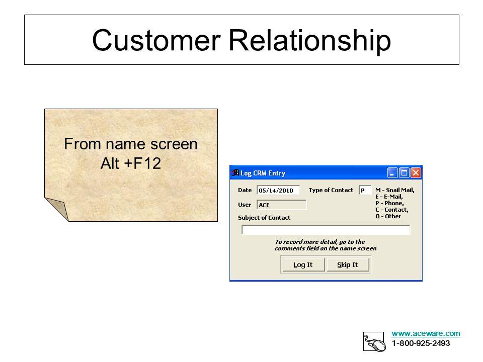 Customer Relationship www.aceware.com 1-800-925-2493 From name screen Alt +F12