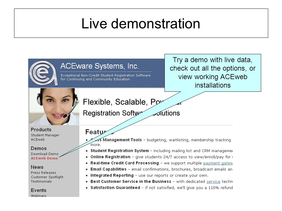 Live demonstration Try a demo with live data, check out all the options, or view working ACEweb installations