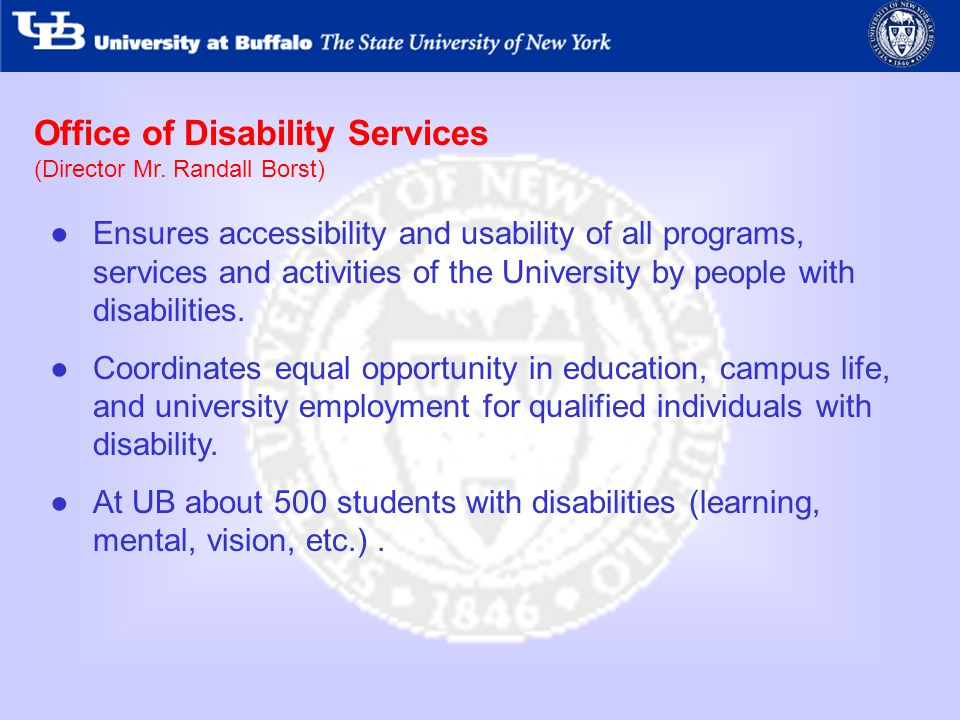 Office of Disability Services (Director Mr.