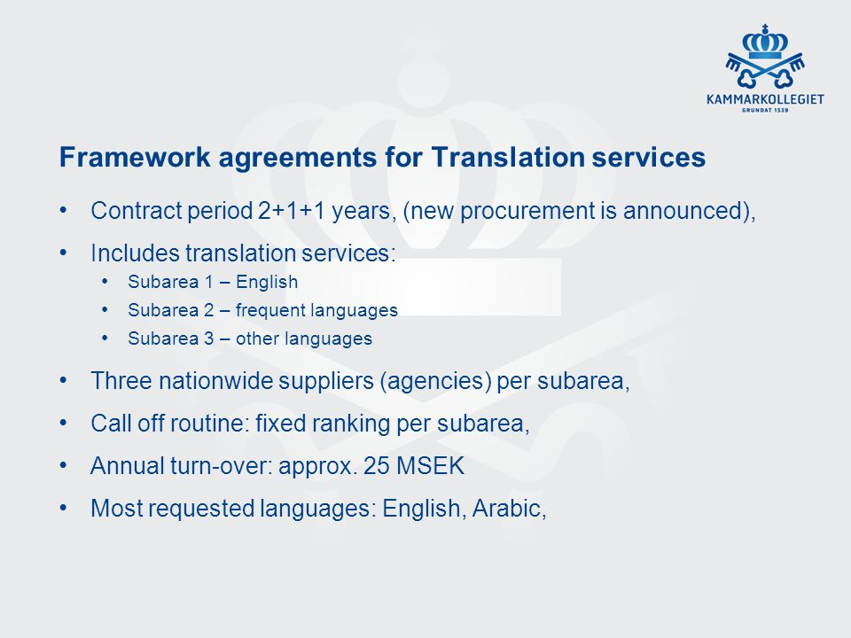 Framework agreements for Translation services Contract period 2+1+1 years, (new procurement is announced), Includes translation services: Subarea 1 –