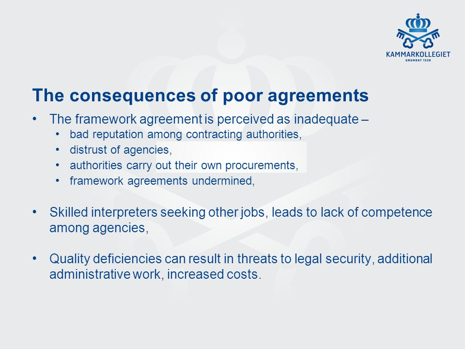 The consequences of poor agreements The framework agreement is perceived as inadequate – bad reputation among contracting authorities, distrust of age