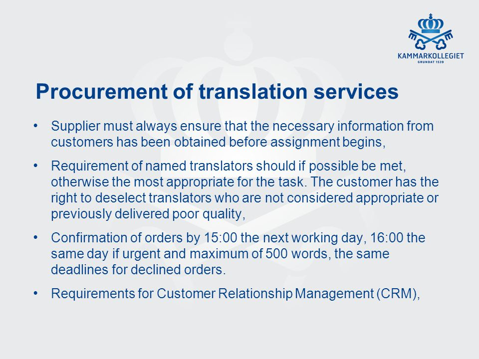 Procurement of translation services Supplier must always ensure that the necessary information from customers has been obtained before assignment begi
