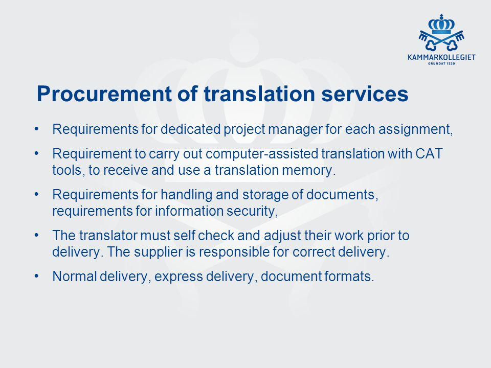 Procurement of translation services Requirements for dedicated project manager for each assignment, Requirement to carry out computer-assisted transla