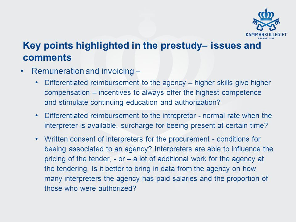 Key points highlighted in the prestudy– issues and comments Remuneration and invoicing – Differentiated reimbursement to the agency – higher skills gi