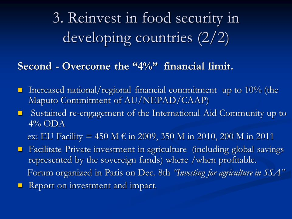 3. Reinvest in food security in developing countries (2/2) Second - Overcome the 4% financial limit. Increased national/regional financial commitment