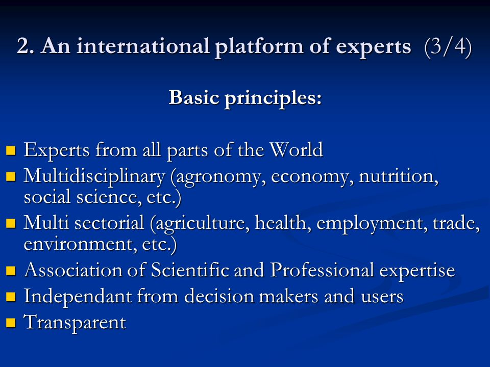 2. An international platform of experts (3/4) Basic principles: Experts from all parts of the World Experts from all parts of the World Multidisciplin