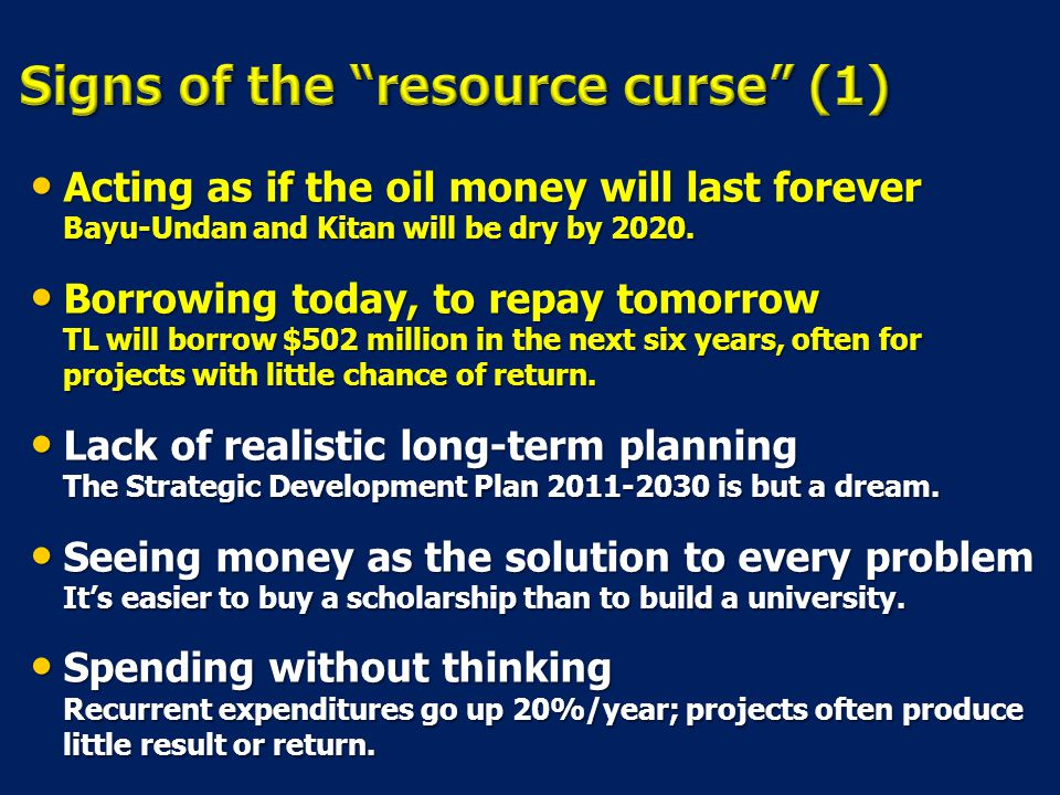 Acting as if the oil money will last forever Bayu-Undan and Kitan will be dry by 2020.