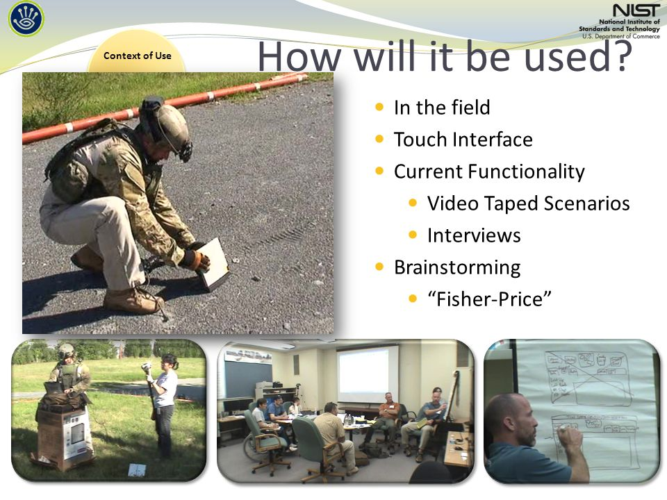 In the field Touch Interface Current Functionality Video Taped Scenarios Interviews Brainstorming Fisher-Price How will it be used.