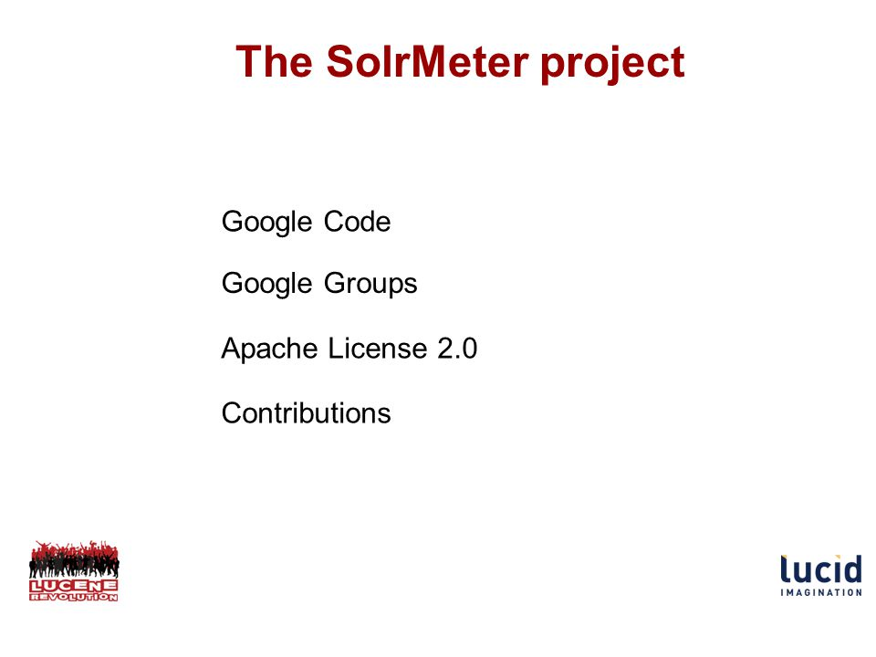 The SolrMeter project Google Code Google Groups Apache License 2.0 Contributions