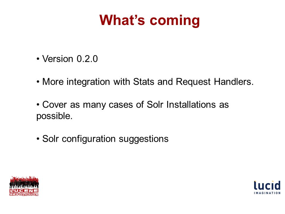 Whats coming Version More integration with Stats and Request Handlers.