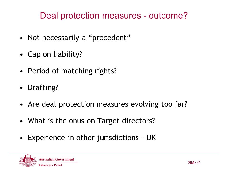 Slide 31 Deal protection measures - outcome. Not necessarily a precedent Cap on liability.