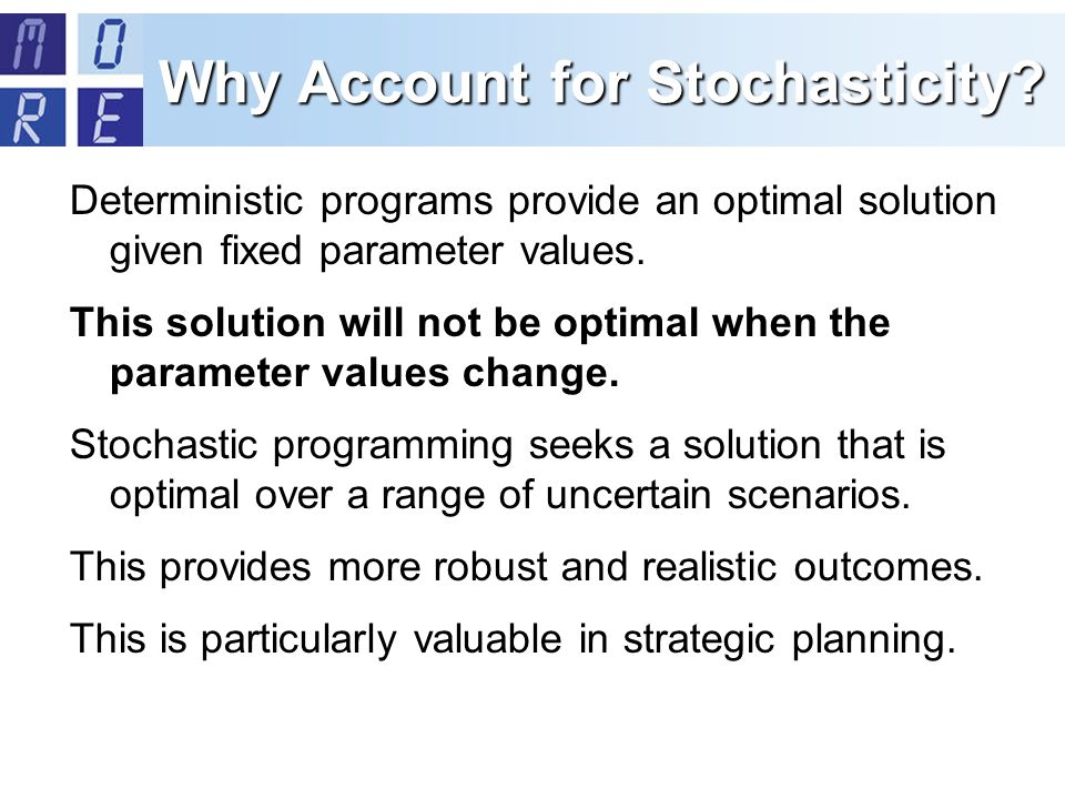 Why Account for Stochasticity.