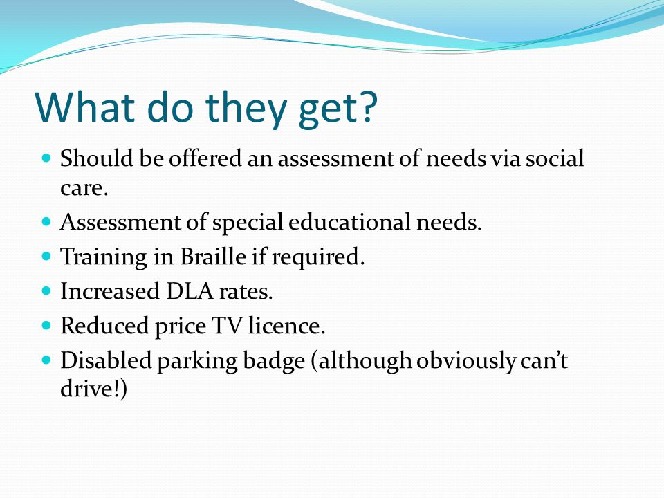 What do they get. Should be offered an assessment of needs via social care.