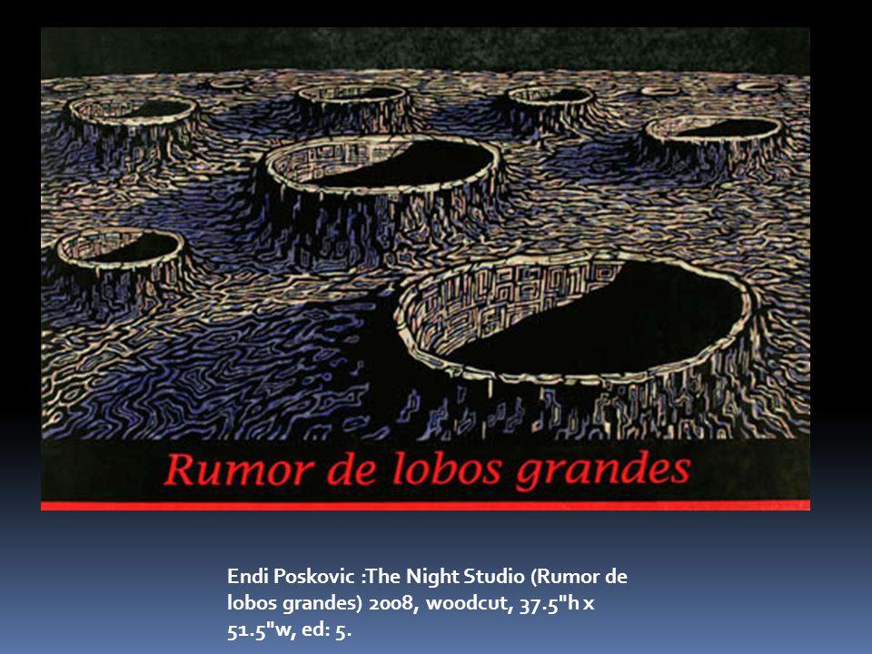 Endi Poskovic :The Night Studio (Rumor de lobos grandes) 2008, woodcut, 37.5 h x 51.5 w, ed: 5.