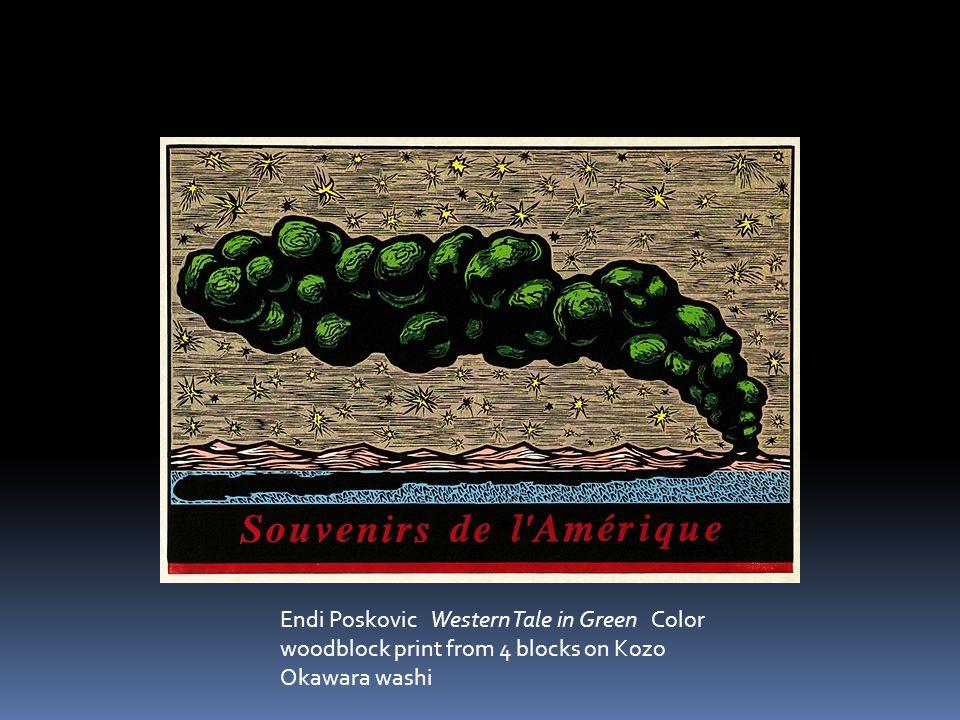 Endi Poskovic Western Tale in Green Color woodblock print from 4 blocks on Kozo Okawara washi