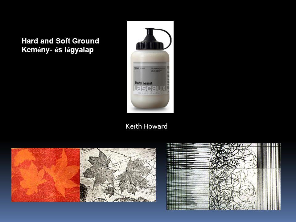 Hard and Soft Ground Kem é ny- é s l á gyalap Keith Howard
