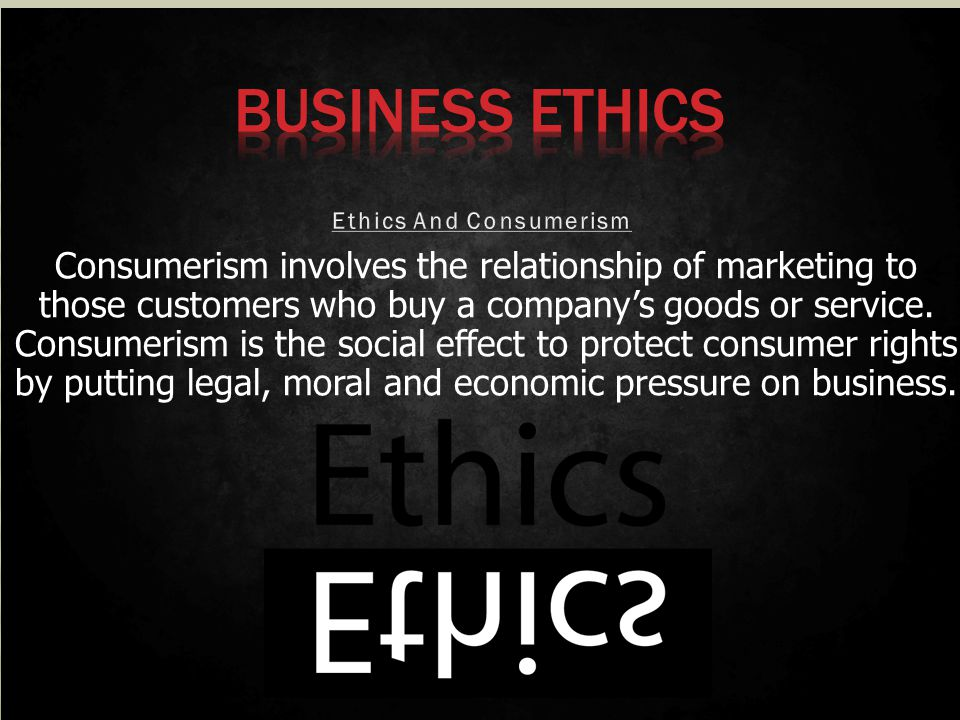 Consumerism involves the relationship of marketing to those customers who buy a companys goods or service. Consumerism is the social effect to protect