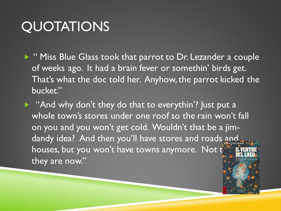 QUOTATIONS Miss Blue Glass took that parrot to Dr.