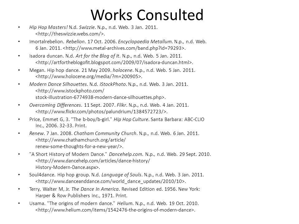 Works Consulted Hip Hop Masters. N.d. Swizzie. N.p., n.d.