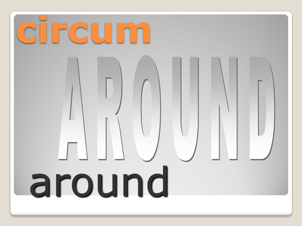 circum around