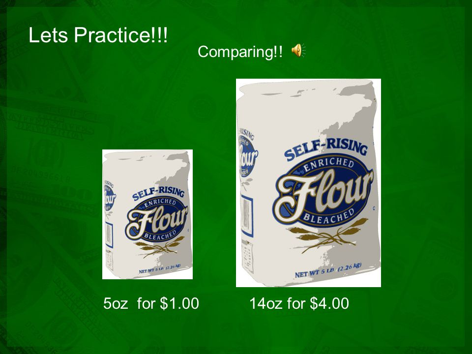 Lets Practice!!! 8oz for $2.9916oz for $4.00 Comparing!!