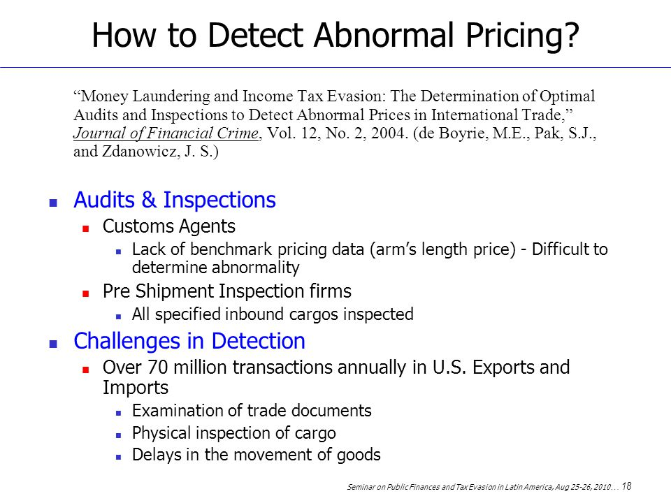 Seminar on Public Finances and Tax Evasion in Latin America, Aug 25-26, 2010 … 18 How to Detect Abnormal Pricing.