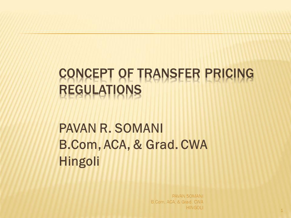 PAVAN R. SOMANI B.Com, ACA, & Grad. CWA Hingoli 1 PAVAN SOMANI B.Com, ACA, & Grad. CWA HINGOLI