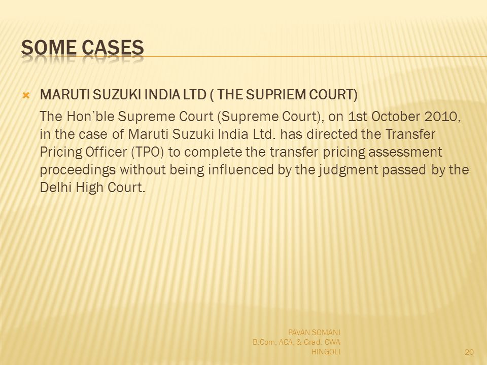 MARUTI SUZUKI INDIA LTD ( THE SUPRIEM COURT) The Honble Supreme Court (Supreme Court), on 1st October 2010, in the case of Maruti Suzuki India Ltd.