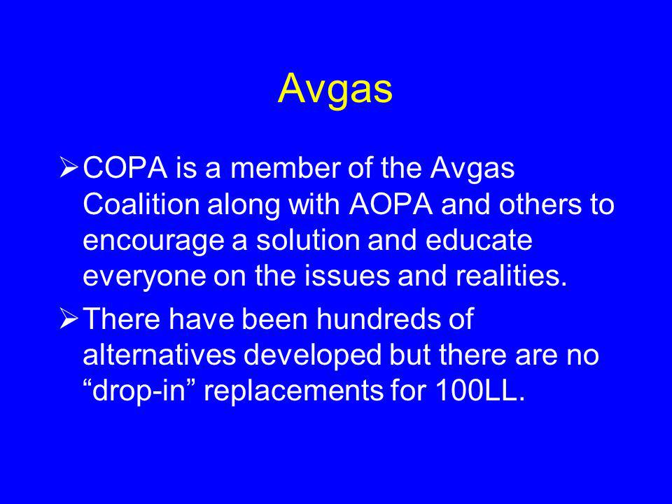 Avgas COPA is a member of the Avgas Coalition along with AOPA and others to encourage a solution and educate everyone on the issues and realities.