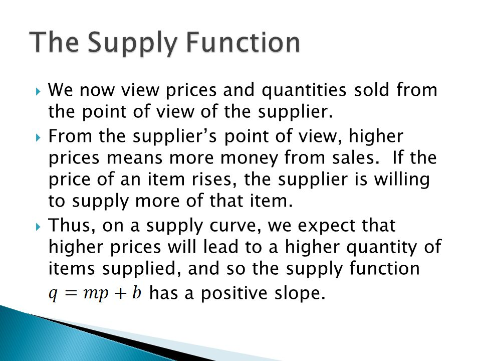 We now view prices and quantities sold from the point of view of the supplier.