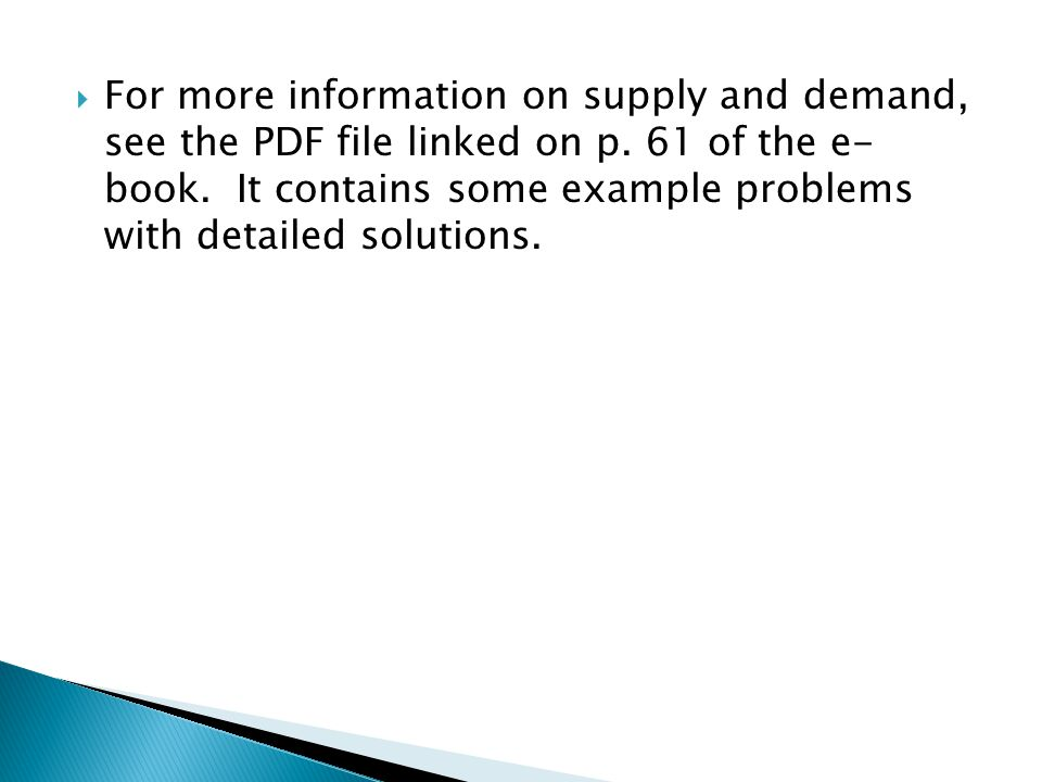 For more information on supply and demand, see the PDF file linked on p.